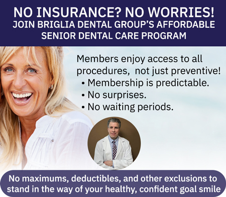 No insurance No Worries, Briglia Dental Group